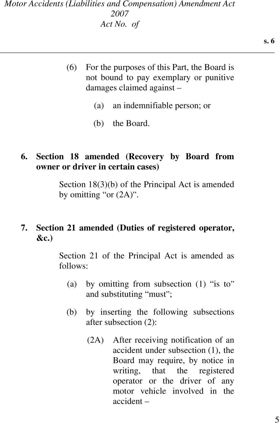 ) Section 21 of the Principal Act is amended as follows: (a) by omitting from subsection (1) is to and substituting must ; (b) by inserting the following subsections after subsection (2):