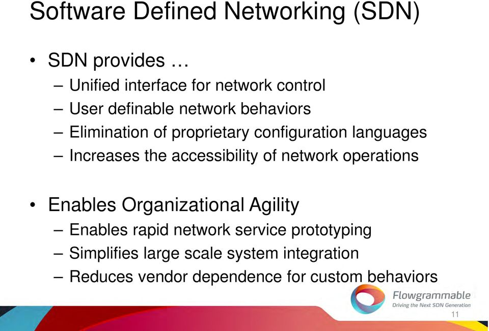 accessibility of network operations Enables Organizational Agility Enables rapid network