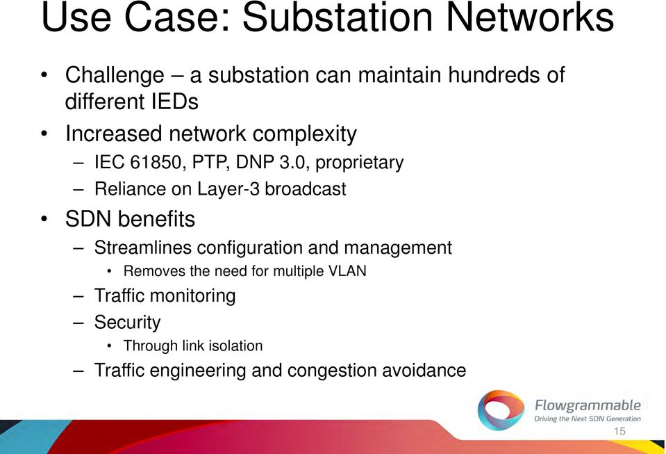 0, proprietary Reliance on Layer-3 broadcast SDN benefits Streamlines configuration and