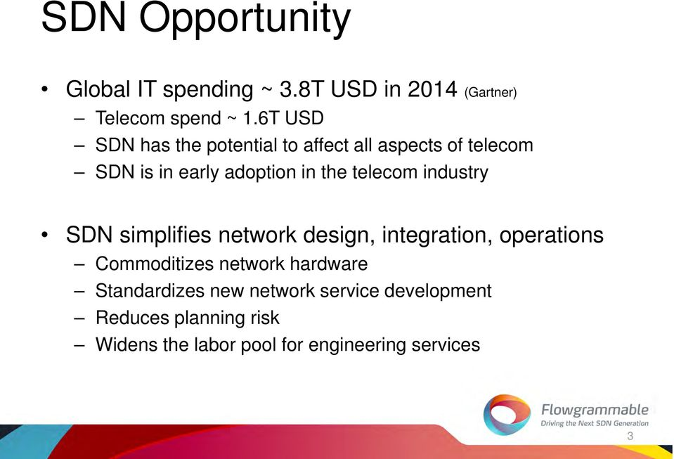 telecom industry SDN simplifies network design, integration, operations Commoditizes network