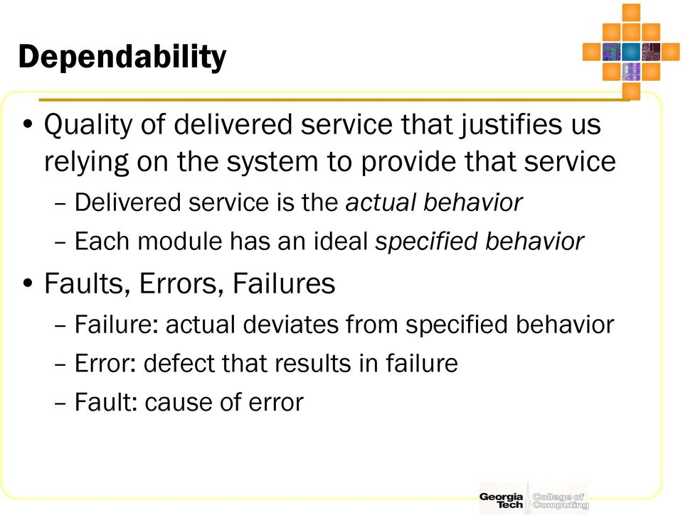 module has an ideal specified behavior Faults, Errors, Failures Failure: actual