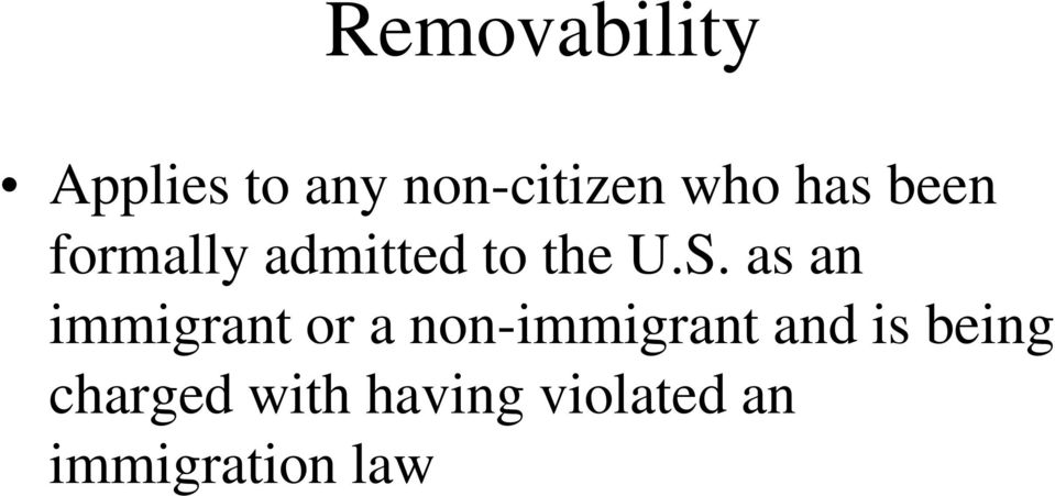 as an immigrant or a non-immigrant and is