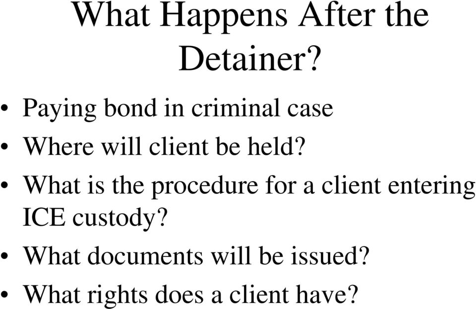 held? What is the procedure for a client entering