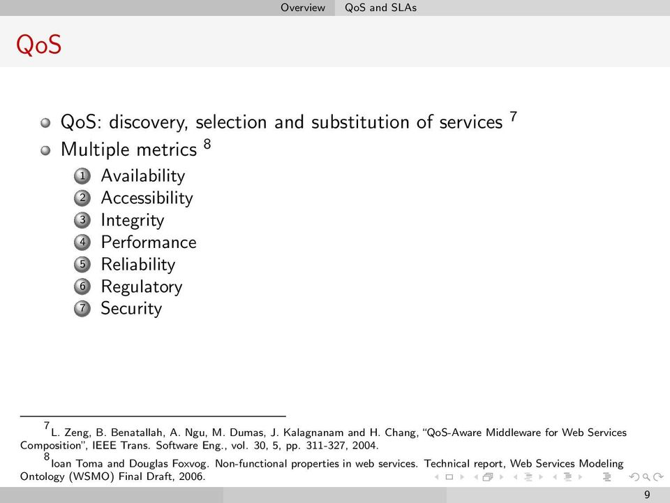 Chang, QoS-Aware Middleware for Web Services Composition, IEEE Trans. Software Eng., vol. 30, 5, pp. 311-327, 2004.