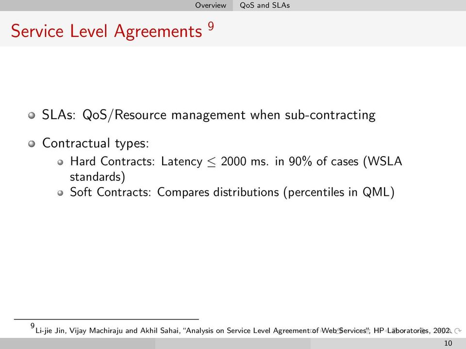 in 90% of cases (WSLA standards) Soft Contracts: Compares distributions (percentiles in QML)