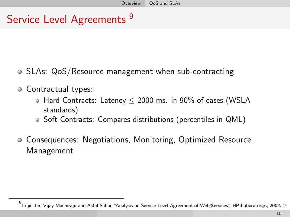 in 90% of cases (WSLA standards) Soft Contracts: Compares distributions (percentiles in QML) Consequences: