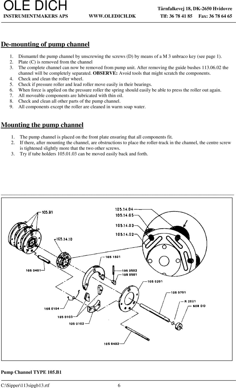 Check and clean the roller wheel. 5. Check if pressure roller and lead roller move easily in their bearings. 6.