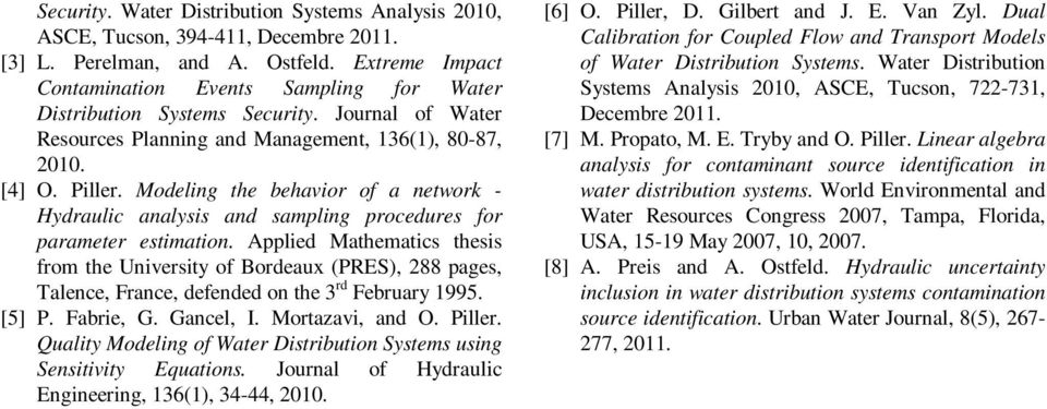 Modeling the behavior of a network - Hydraulic analysis and sampling procedures for parameter estimation.