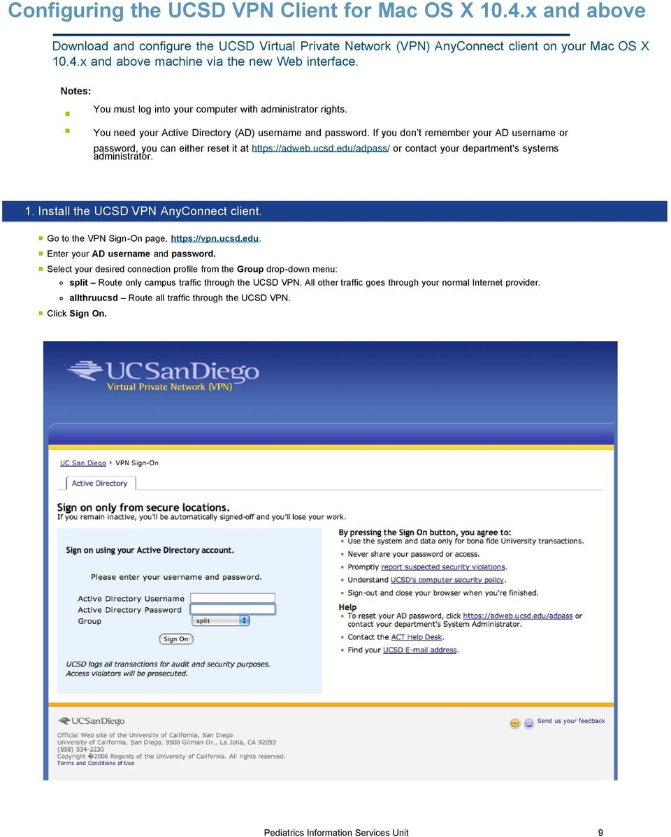 If you don t remember your AD username or password, you can either reset it at https://adweb.ucsd.edu/adpass/ or contact your department's systems administrator. 1.