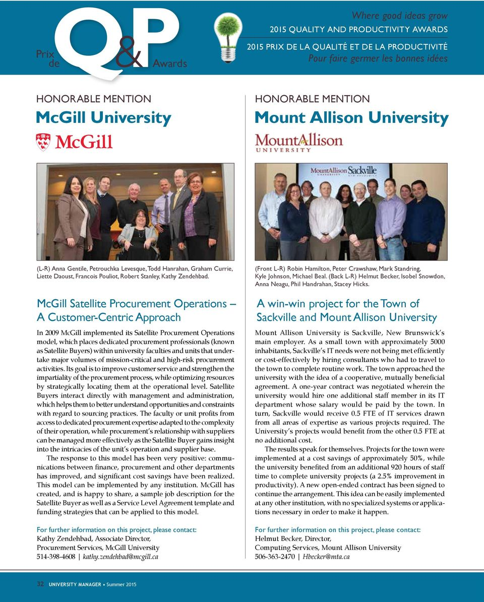 McGill Satellite Procurement Operations A Customer-Centric Approach In 2009 McGill implemented its Satellite Procurement Operations mol, which places dicated procurement professionals (known as