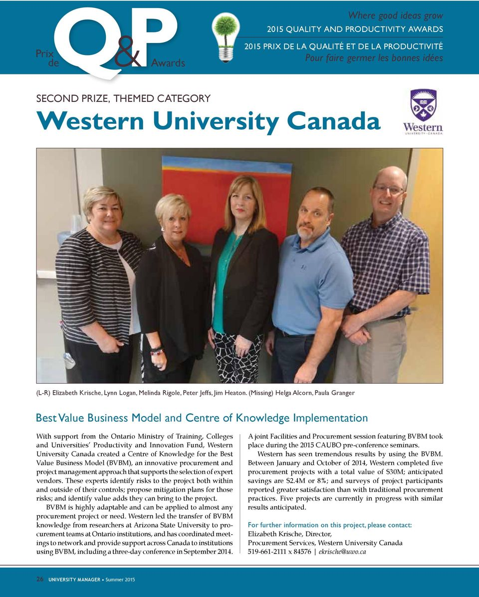 Innovation Fund, Western University Canada created a Centre of Knowledge for the Best Value Business Mol (BVBM), an innovative procurement and project management approach that supports the selection