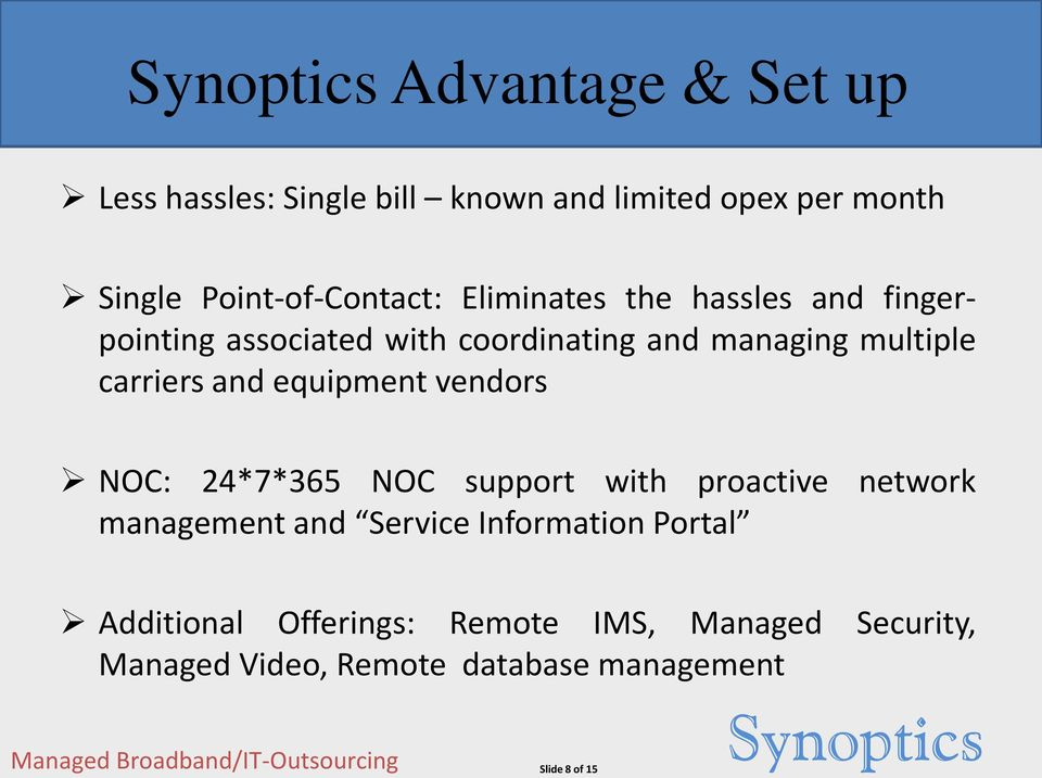 equipment vendors NOC: 24*7*365 NOC support with proactive network management and Service Information