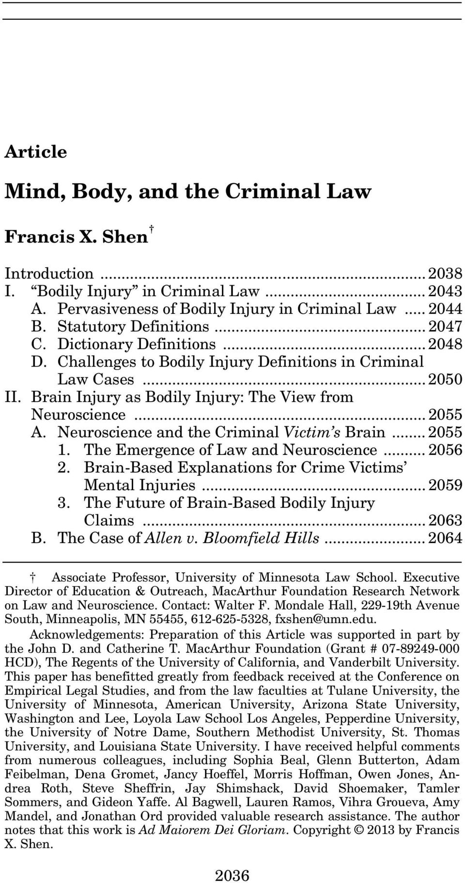 Neuroscience and the Criminal Victim s Brain... 2055 1. The Emergence of Law and Neuroscience... 2056 2. Brain-Based Explanations for Crime Victims Mental Injuries... 2059 3.