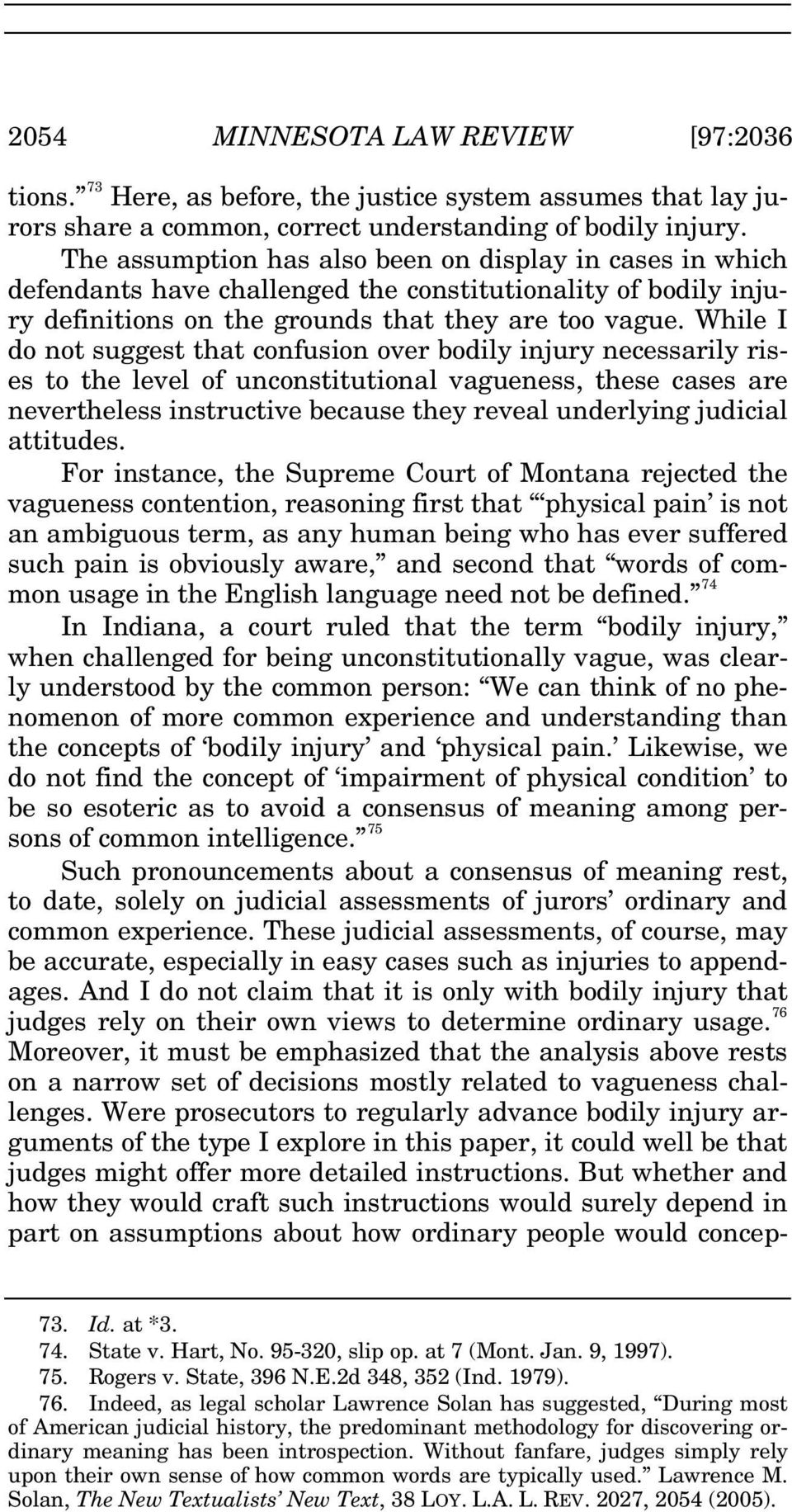 While I do not suggest that confusion over bodily injury necessarily rises to the level of unconstitutional vagueness, these cases are nevertheless instructive because they reveal underlying judicial