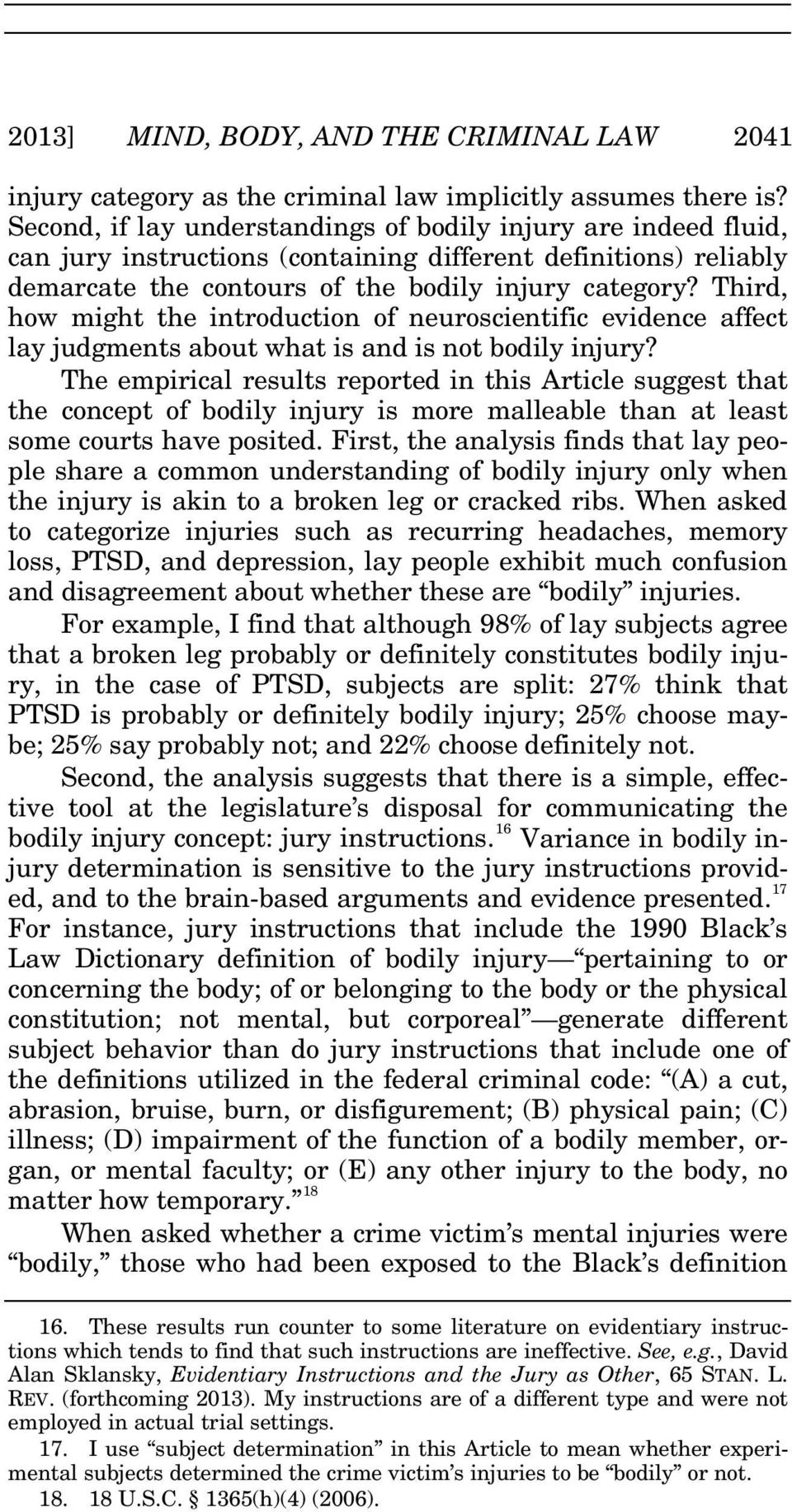 Third, how might the introduction of neuroscientific evidence affect lay judgments about what is and is not bodily injury?