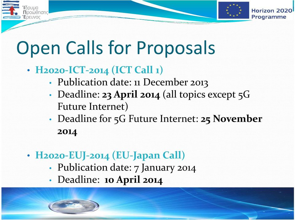 Internet) Deadline for 5G Future Internet: 25 November 2014