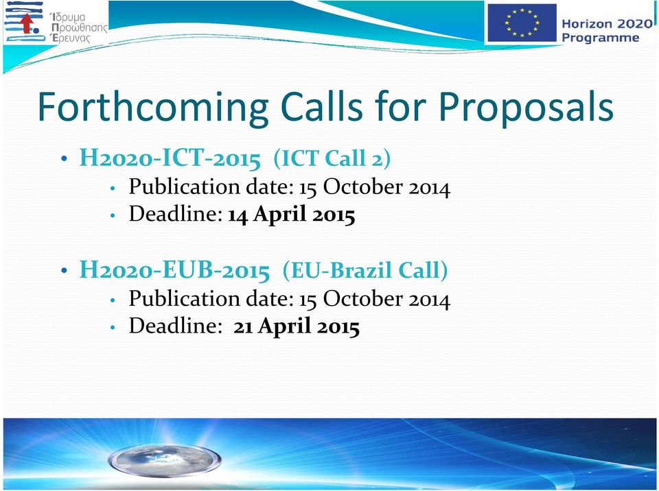 14 April 2015 H2020-EUB-2015 (EU-Brazil Call)