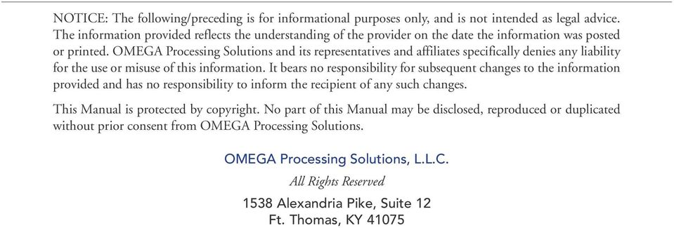 OMEGA Processing Solutions and its representatives and affiliates specifically denies any liability for the use or misuse of this information.