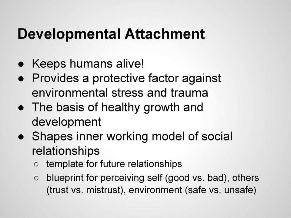 healthy growth and development Shapes inner working model of social relationships