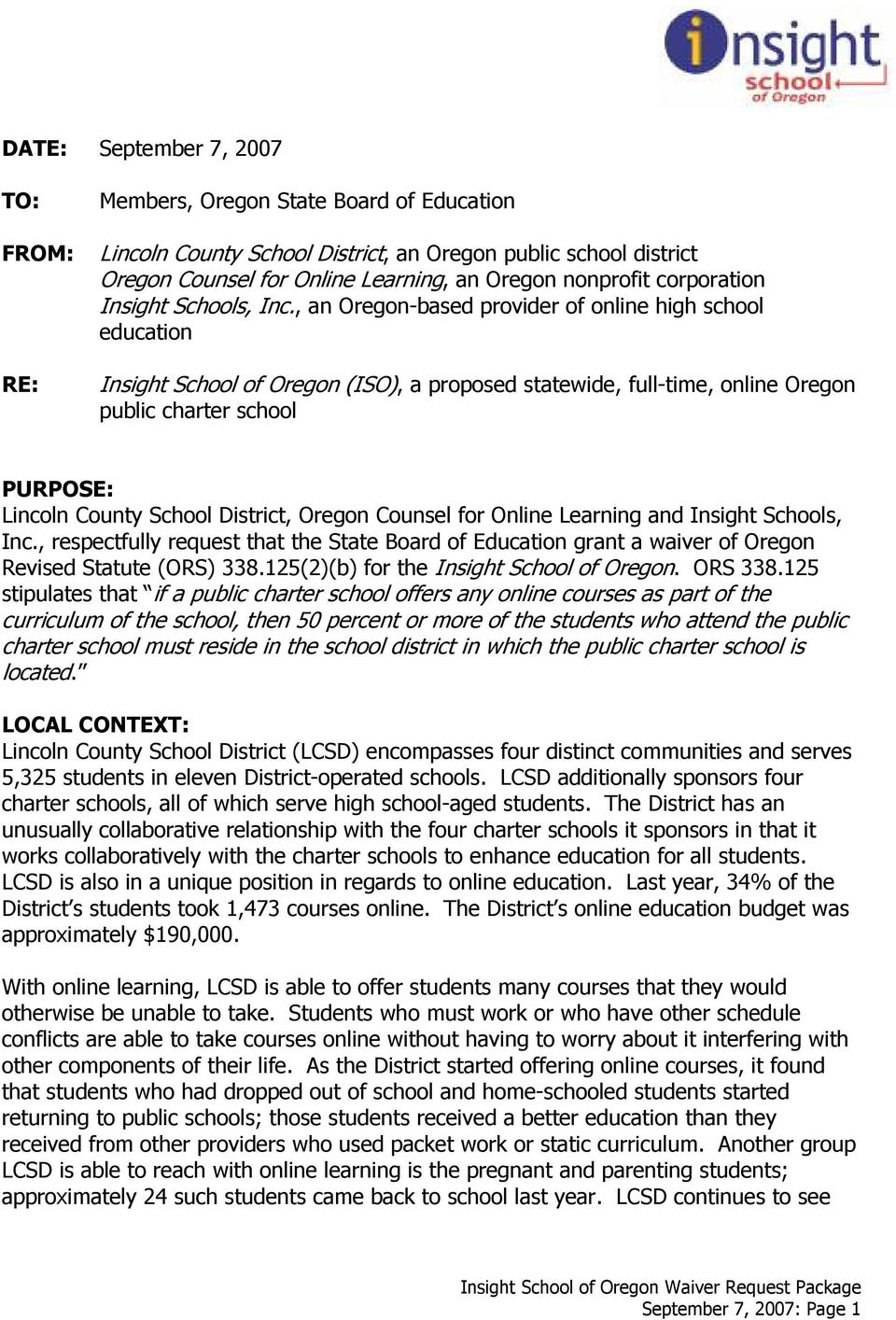 , an Oregon-based provider of online high school education Insight School of Oregon (ISO), a proposed statewide, full-time, online Oregon public charter school PURPOSE: Lincoln County School