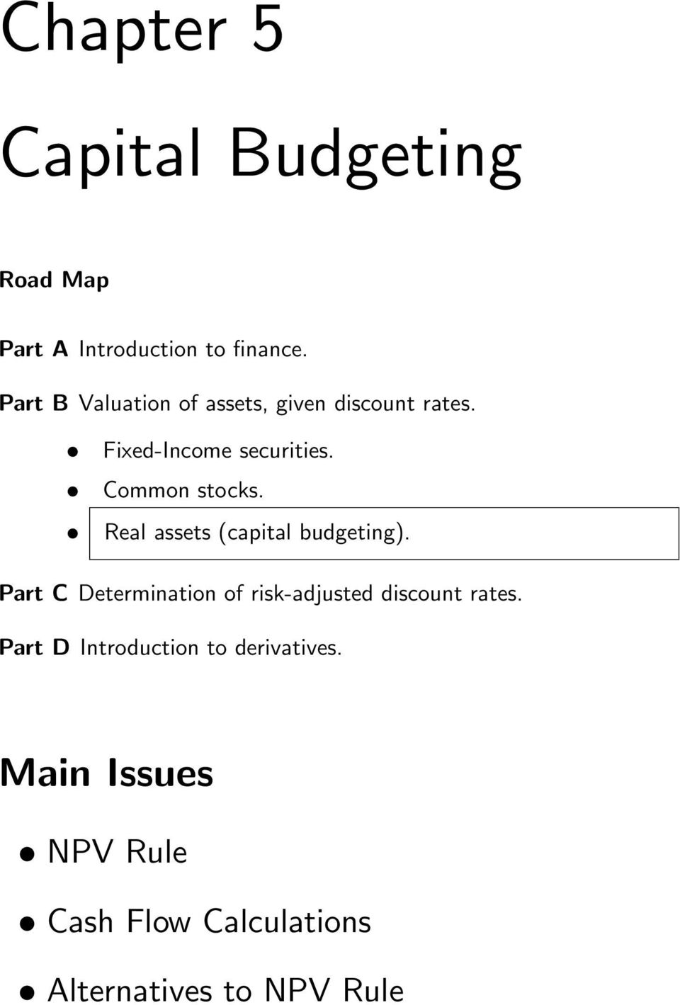 Common stocks. Real assets (capital budgeting).