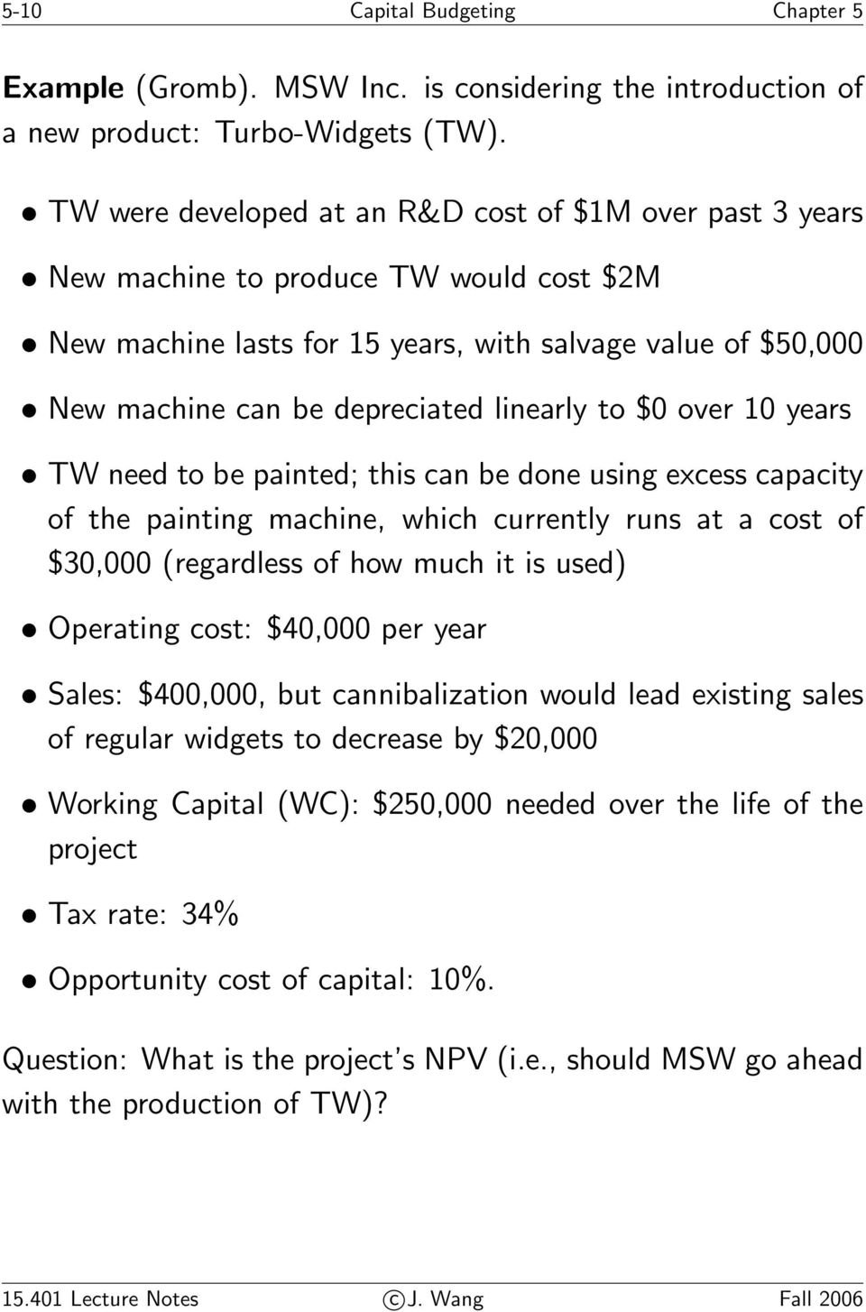 linearly to $0 over 10 years TW need to be painted; this can be done using excess capacity of the painting machine, which currently runs at a cost of $30,000 (regardless of how much it is used)