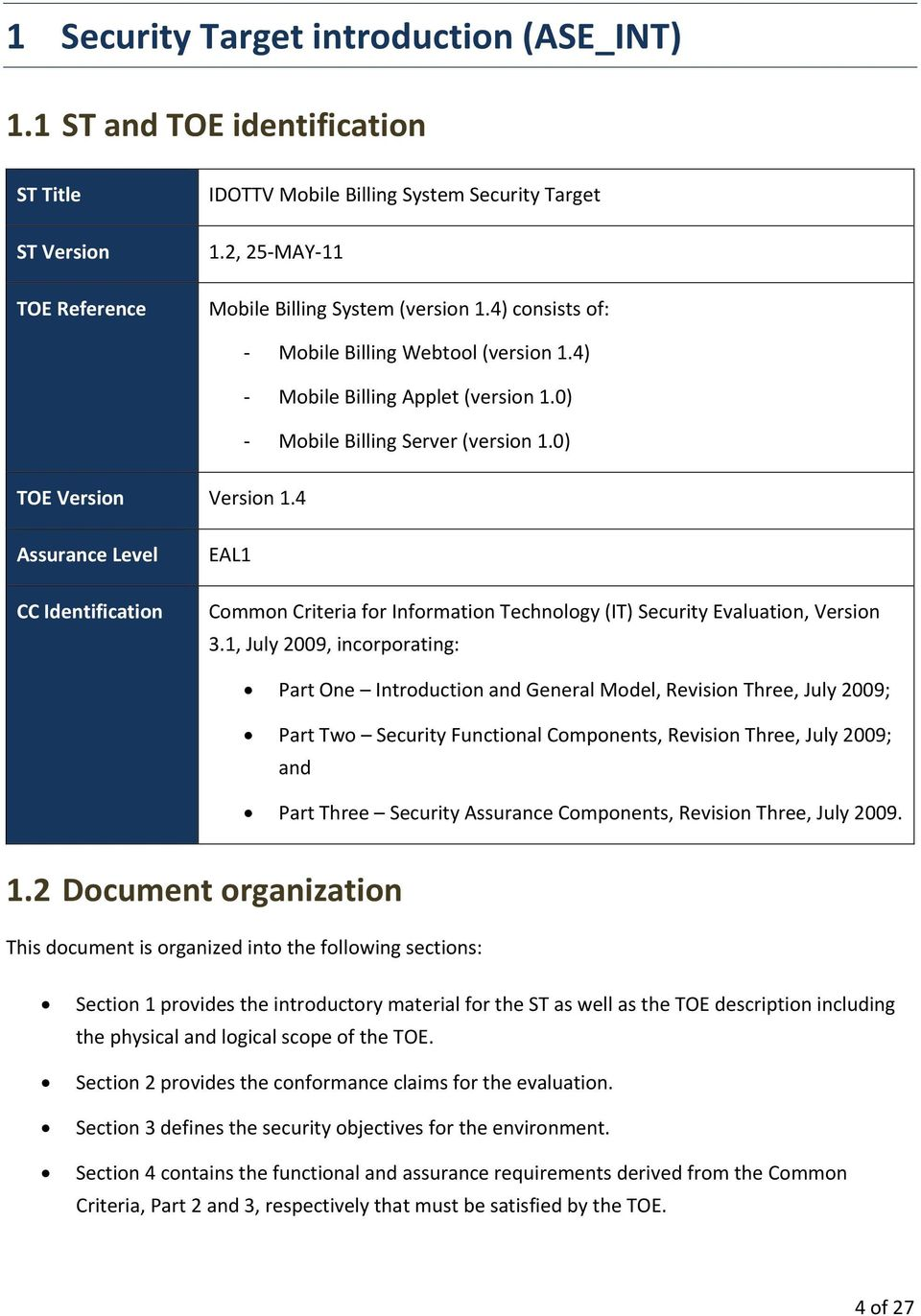 4 Assurance Level CC Identification EAL1 Common Criteria for Information Technology (IT) Security Evaluation, Version 3.