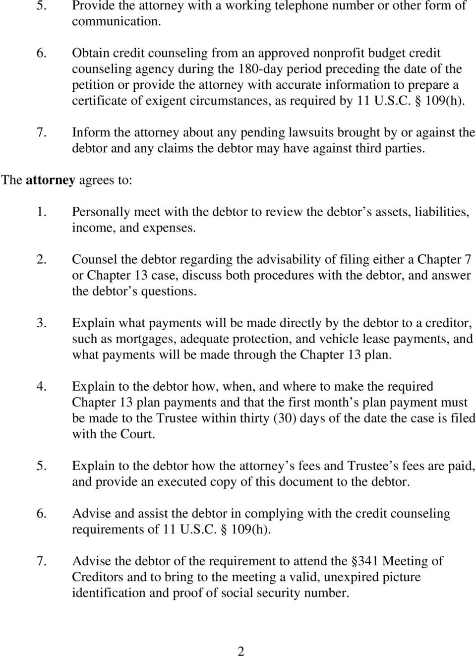 prepare a certificate of exigent circumstances, as required by 11 U.S.C. 109(h). 7.