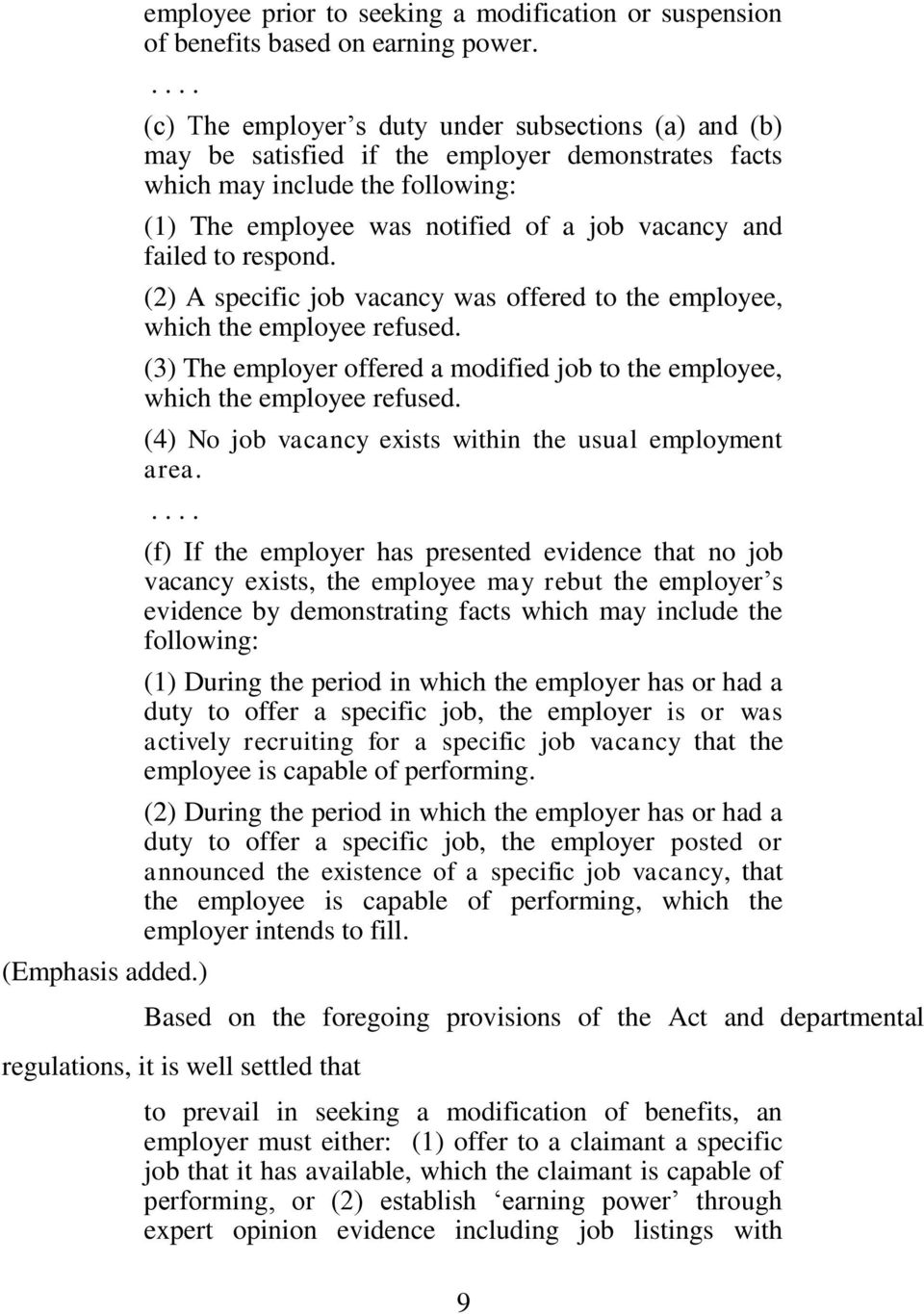failed to respond. (2) A specific job vacancy was offered to the employee, which the employee refused. (3) The employer offered a modified job to the employee, which the employee refused.