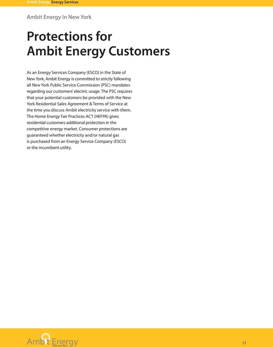 The PSC requires that your potential customers be provided with the New York Residential Sales Agreement & Terms of Service at the time you discuss Ambit electricity service with them.