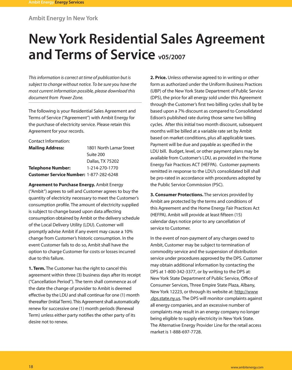 The following is your Residential Sales Agreement and Terms of Service ( Agreement ) with Ambit Energy for the purchase of electricity service. Please retain this Agreement for your records.