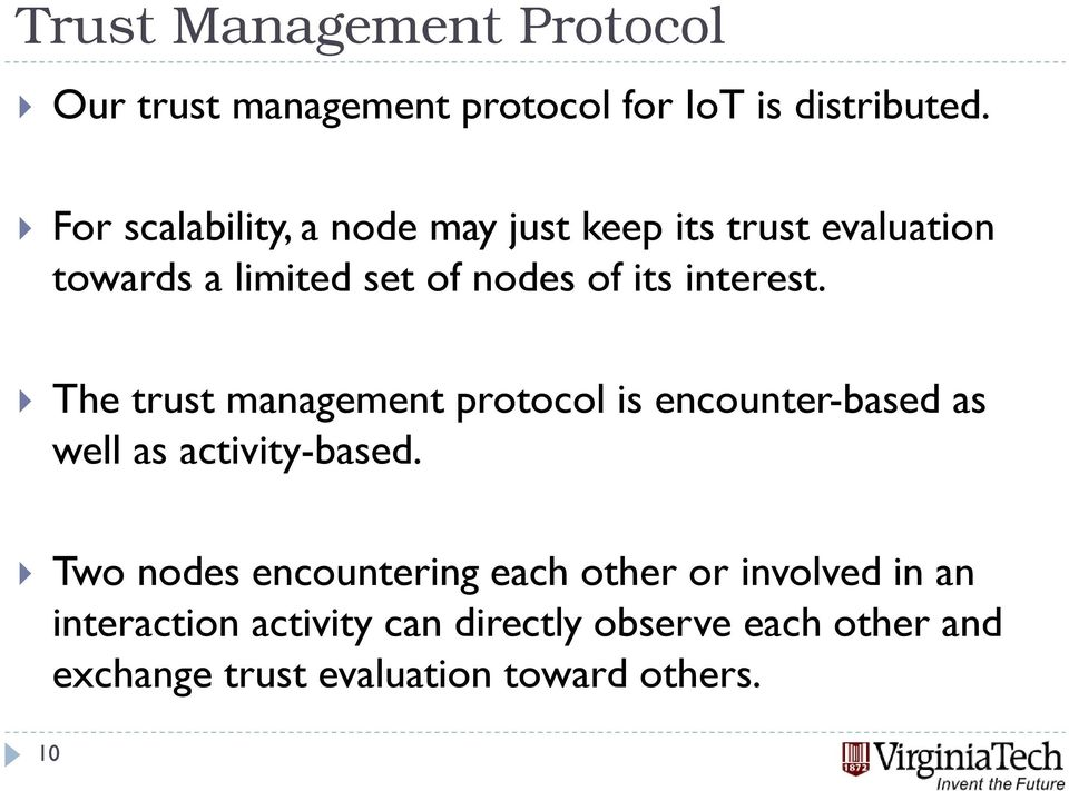 interest. The trust management protocol is encounter-based as well as activity-based.
