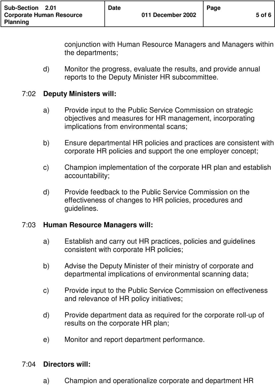 annual reports to the Deputy Minister HR subcommittee.