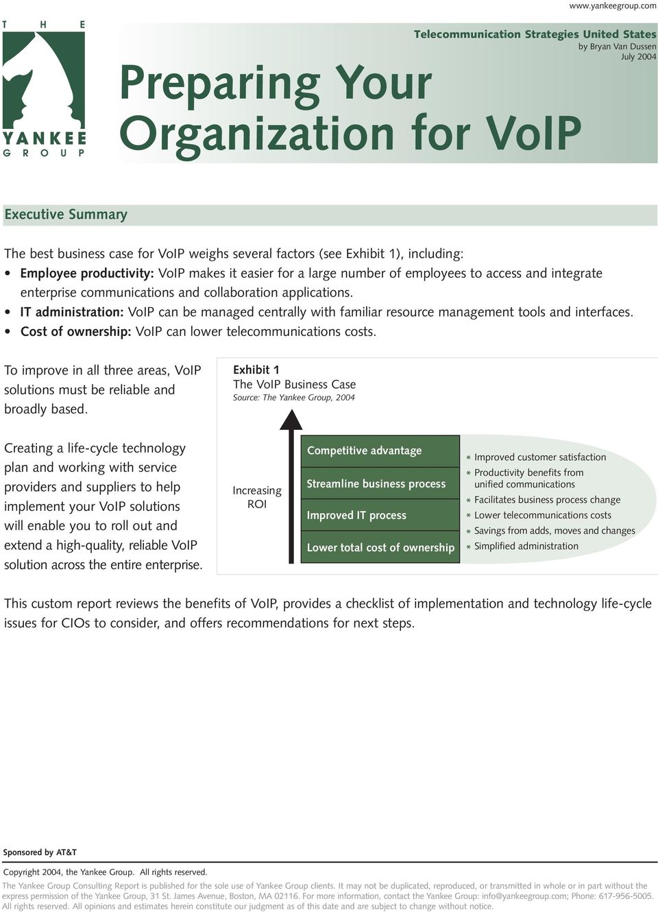 1), including: Employee productivity: VoIP makes it easier for a large number of employees to access and integrate enterprise communications and collaboration applications.