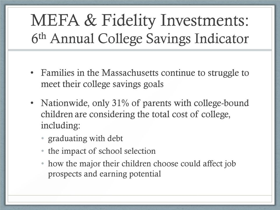 college-bound children are considering the total cost of college, including: graduating with debt