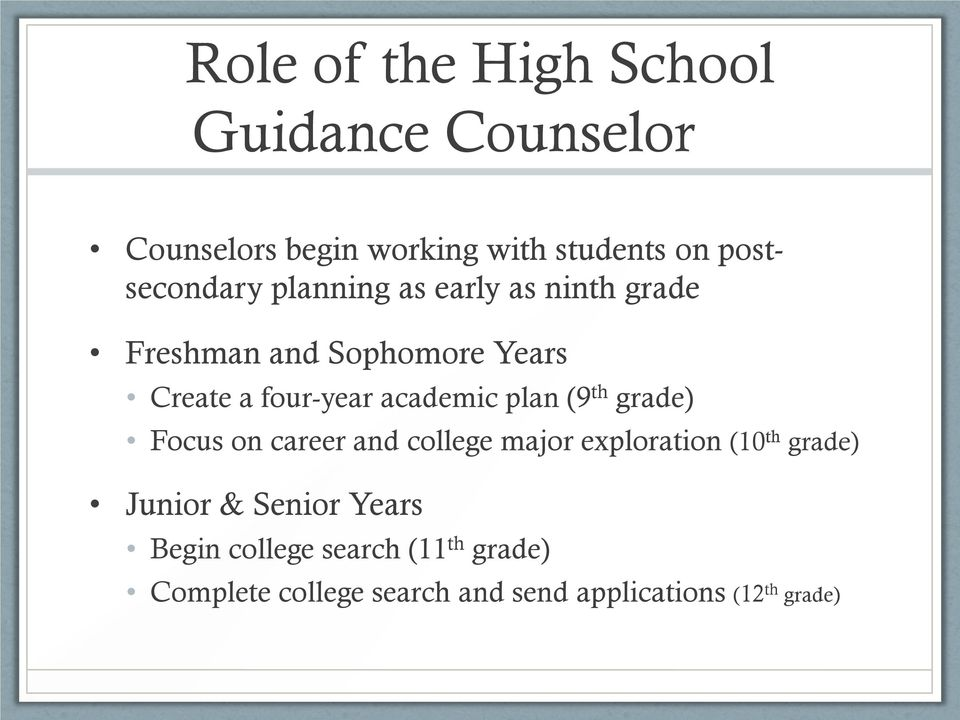 academic plan (9 th grade) Focus on career and college major exploration (10 th grade) Junior &