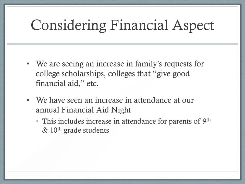 etc. We have seen an increase in attendance at our annual Financial Aid