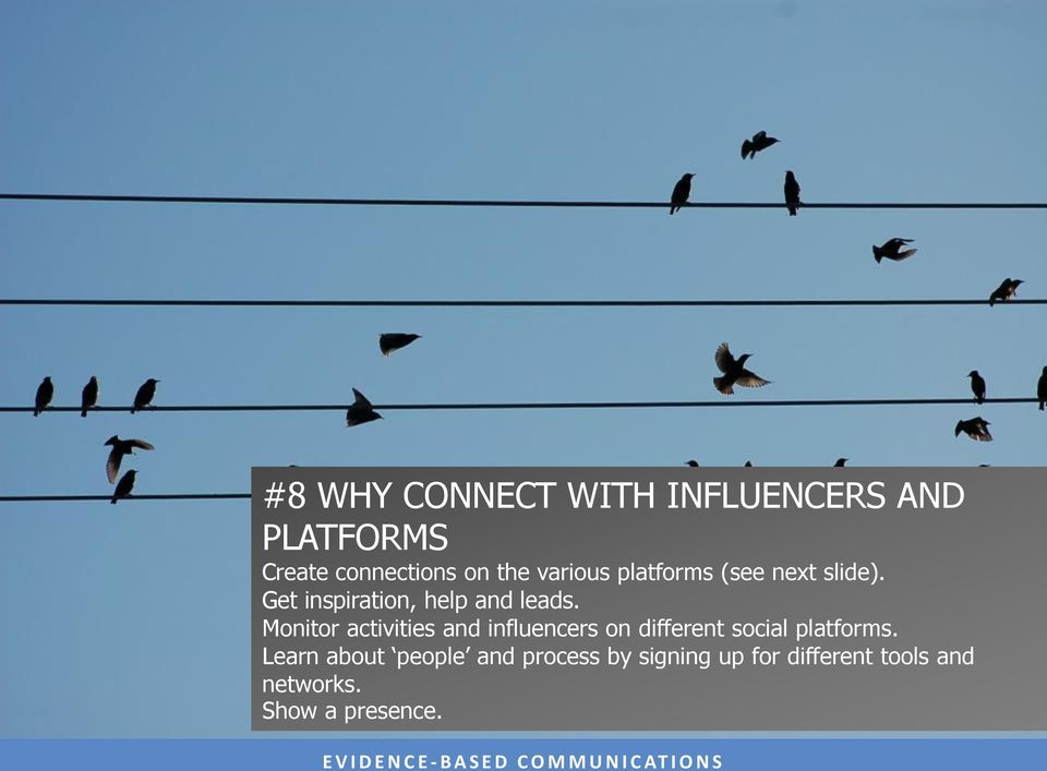 Monitor activities and influencers on different social platforms.