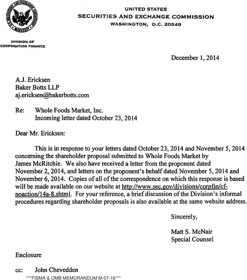 Ericksen: This is in response to your letters dated October 23, 2014 and November 5, 2014 concerning the shareholder proposal submitted to Whole Foods Market by James McRitchie.