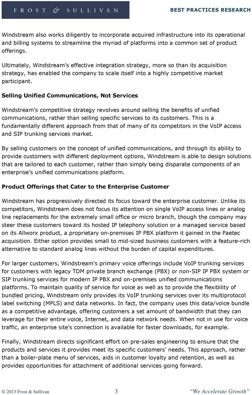 Selling Unified Communications, Not Services Windstream s competitive strategy revolves around selling the benefits of unified communications, rather than selling specific services to its customers.
