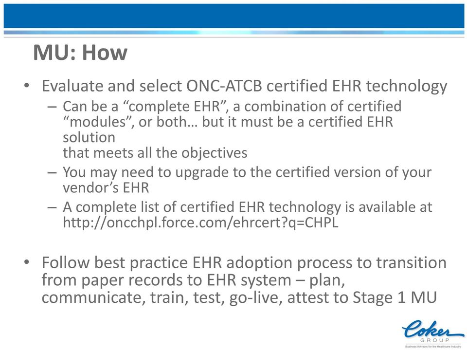 vendor s EHR A complete list of certified EHR technology is available at http://oncchpl.force.com/ehrcert?