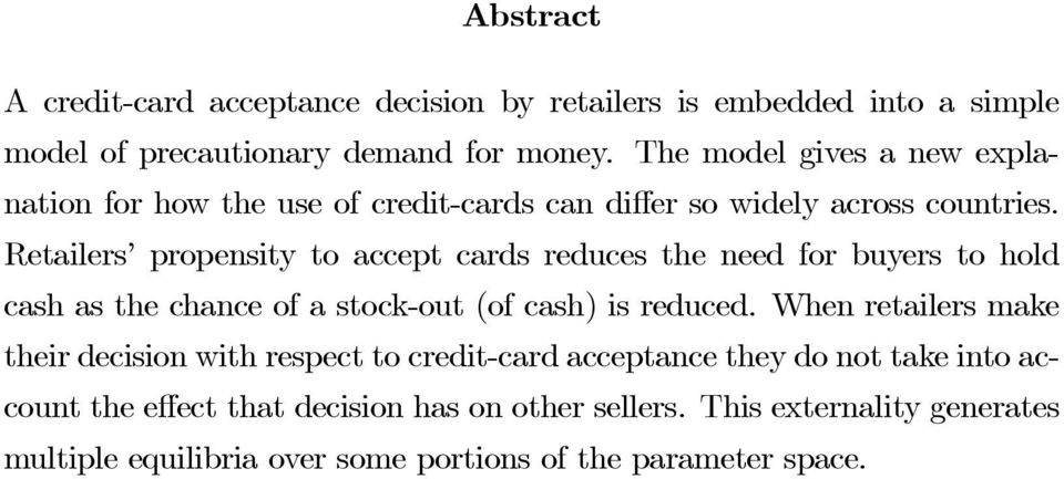 Retailers propensity to accept cards reduces the need for buyers to hold cash as the chance of a stock-out (of cash) is reduced.