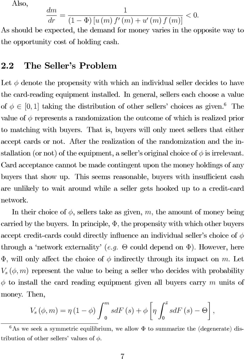In general, sellers each choose a value of φ [, 1] taking the distribution of other sellers choices as given.
