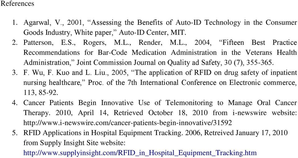 , 2004, Fifteen Best Practice Recommendations for Bar-Code Medication Administration in the Veterans Health Administration, Joint Commission Journal on Quality ad Safety, 30 (7), 355-365. 3. F. Wu, F.