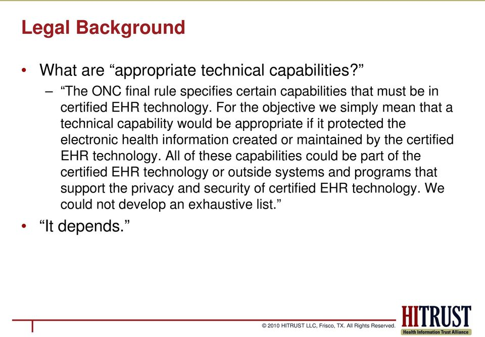 For the objective we simply mean that a technical capability would be appropriate if it protected the electronic health information created