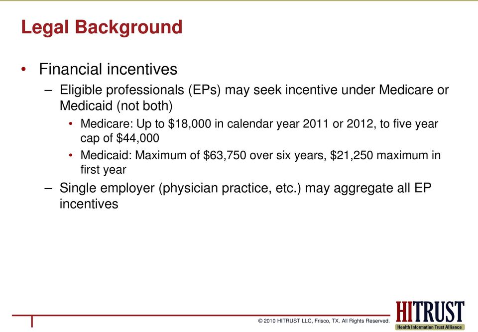 2012, to five year cap of $44,000 Medicaid: Maximum of $63,750 over six years, $21,250