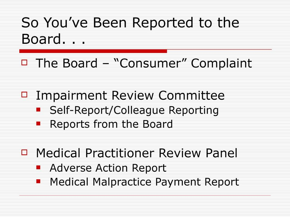Self-Report/Colleague Reporting Reports from the Board