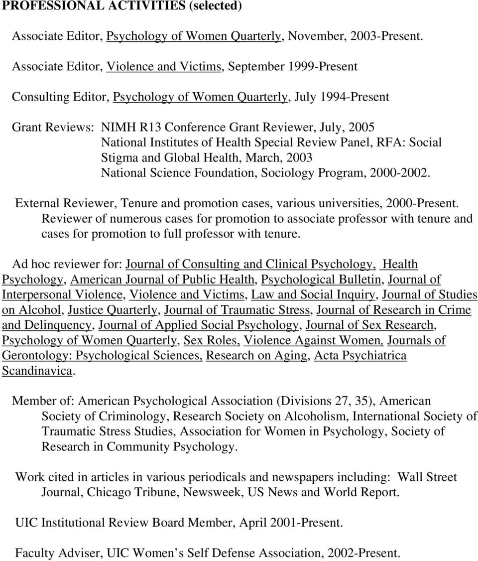 National Institutes of Health Special Review Panel, RFA: Social Stigma and Global Health, March, 2003 National Science Foundation, Sociology Program, 2000-2002.