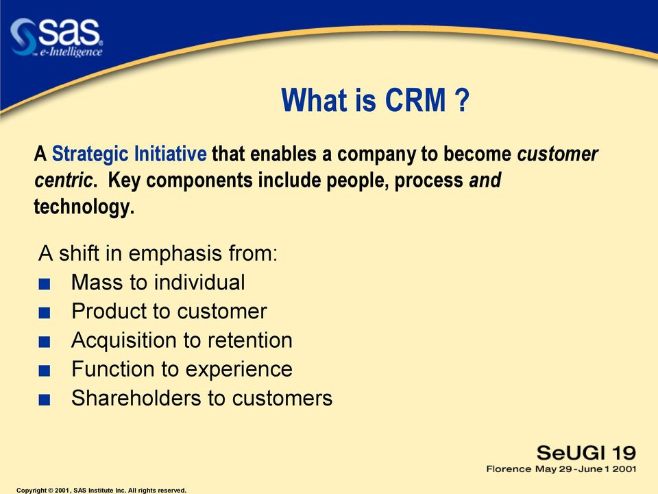centric. Key components include people, process and technology.