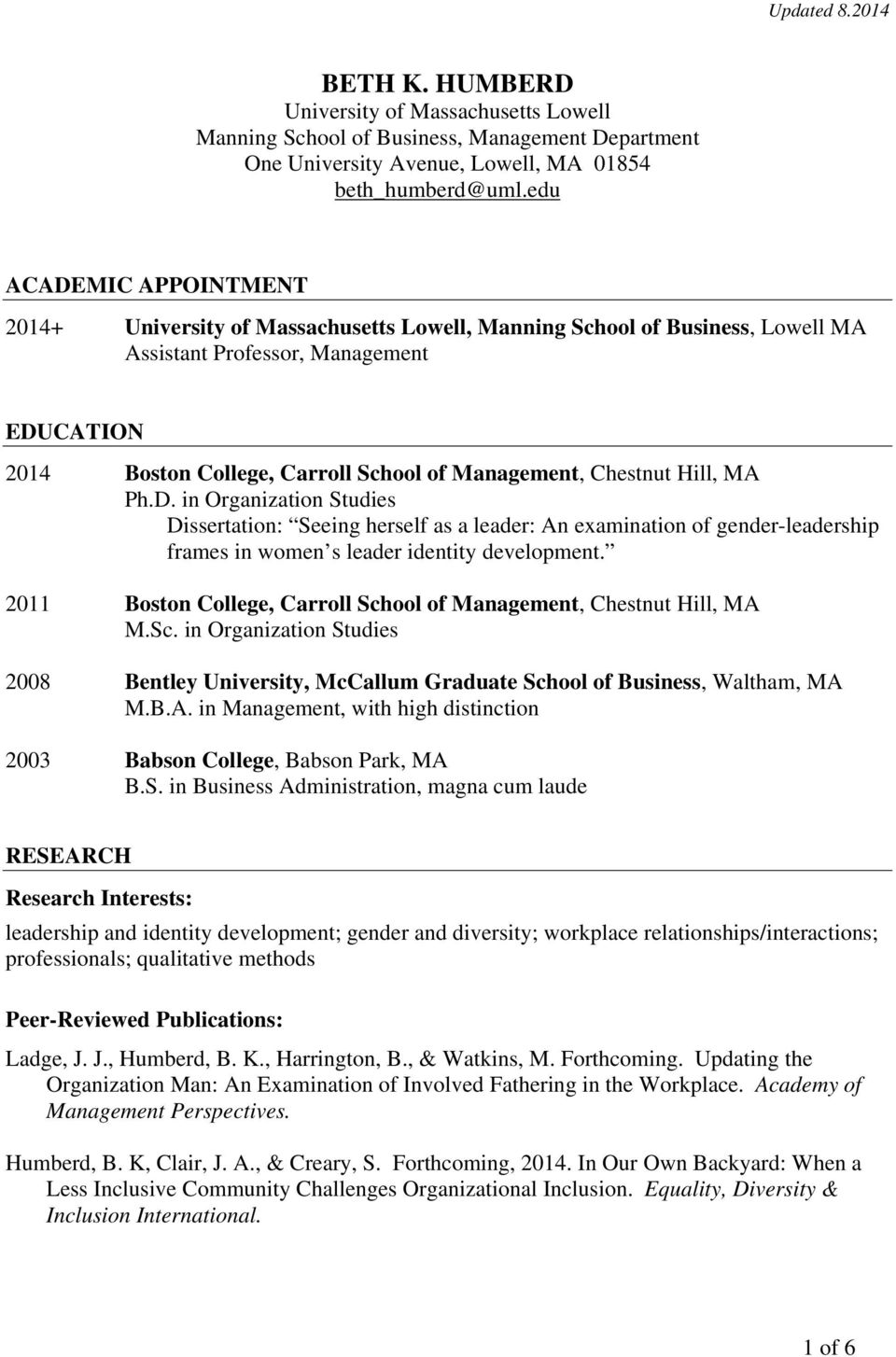 Chestnut Hill, MA Ph.D. in Organization Studies Dissertation: Seeing herself as a leader: An examination of gender-leadership frames in women s leader identity development.